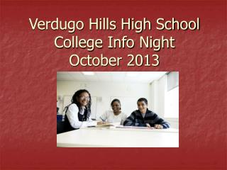 Verdugo Hills High School College Info Night October 2013