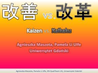 Kaizen  vs. Kaikaku