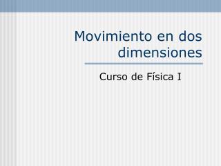 Movimiento en dos dimensiones