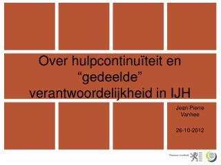 """Over hulpcontinuïteit en """"gedeelde"""" verantwoordelijkheid in IJH"""