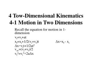4 Tow-Dimensional Kinematics 4-1 Motion in Two Dimensions