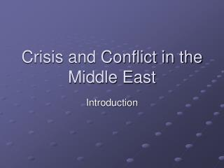 Crisis and Conflict in the Middle East
