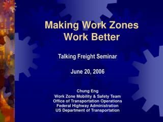 Making Work Zones    Work Better