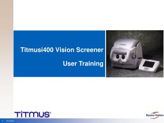 Titmusi400 Vision Screener  User Training