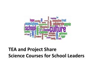 TEA and Project Share  Science Courses for School Leaders
