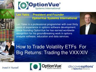 Len Yates – President and Founder 	        OptionVue Systems International