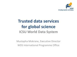 Trusted data services  for  global  science