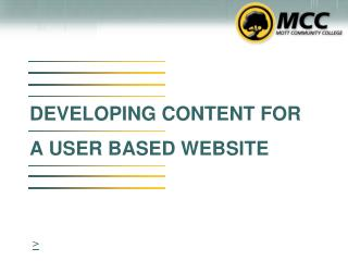 DEVELOPING CONTENT FOR  A USER BASED WEBSITE