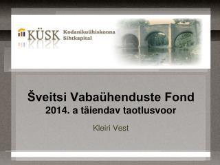 Šveitsi Vabaühenduste Fond 2014. a täiendav taotlusvoor
