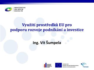 Využití prostředků EU pro podporu rozvoje podnikání a investice