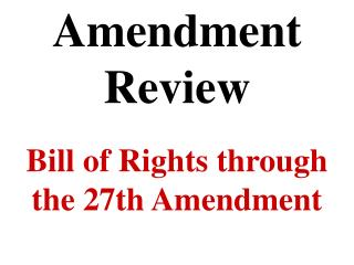 Amendment Review
