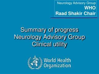 Summary of progress  Neurology Advisory Group Clinical utility