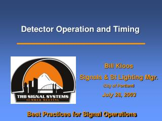 Detector Operation and Timing