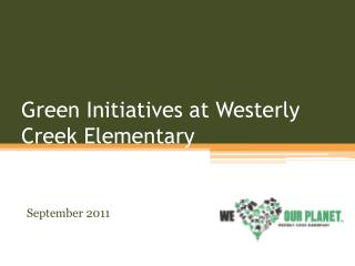 Green Initiatives at Westerly Creek Elementary