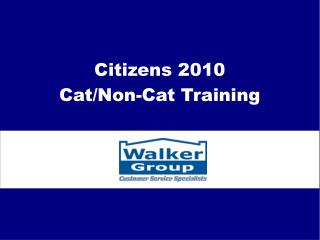 Citizens 2010 Cat/Non-Cat Training