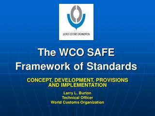 The WCO SAFE Framework of Standards