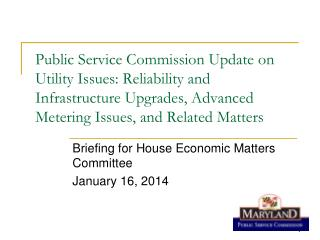 Briefing for House Economic Matters Committee  January 16, 2014