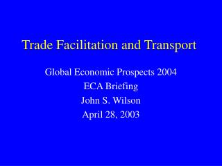 Trade Facilitation and Transport