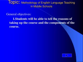 Topic:  Methodology of English Language Teaching in Middle Schools