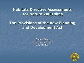 Habitats Directive Assessments   for Natura 2000 sites   The Provisions of the new Planning and Development Act