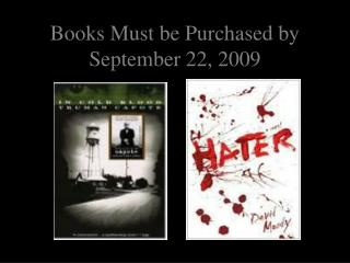 Books Must be Purchased by  September 22, 2009