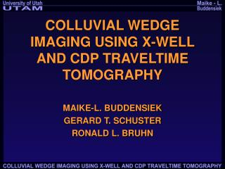 COLLUVIAL WEDGE IMAGING USING X-WELL AND CDP TRAVELTIME TOMOGRAPHY