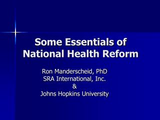Some Essentials of  National Health Reform