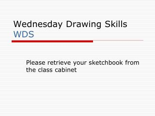Wednesday Drawing Skills WDS