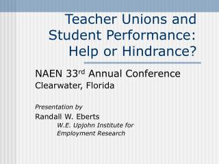 Teacher Unions and Student Performance: Help or Hindrance
