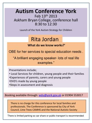 Autism Conference York Feb 13 th  2013 Askham Bryan  College, conference hall 8:30 to 12:30