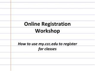 Online Registration  Workshop