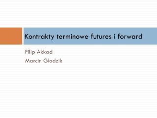 Kontrakty terminowe  futures  i  forward