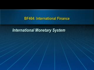 BF464: International Finance