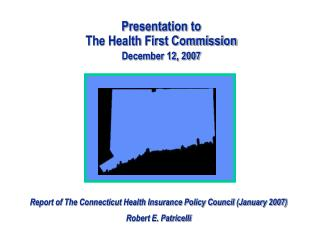 Presentation to The Health First Commission December 12, 2007