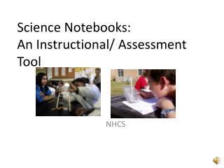 Science Notebooks:  An Instructional/ Assessment Tool