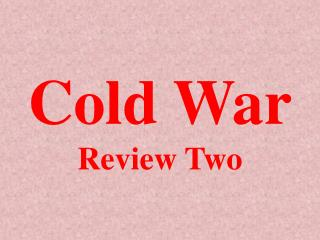 Cold War Review Two