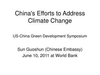 China's Efforts to Address Climate Change  US-China Green Development Symposium