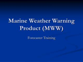Marine Weather Warning Product (MWW)