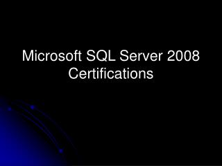 Microsoft SQL Server 2008 Certifications