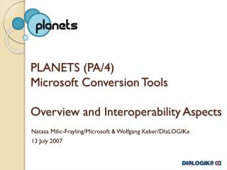 PLANETS (PA/4) Microsoft Conversion Tools Overview and Interoperability Aspects