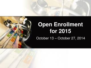 Open Enrollment for 2015