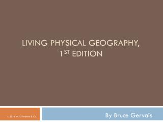 Living Physical Geography,  1 st  Edition