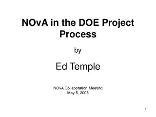 NOvA in the DOE Project Process by Ed Temple
