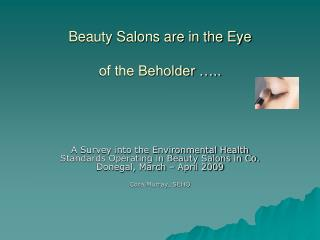 Beauty Salons are in the Eye of the Beholder �..