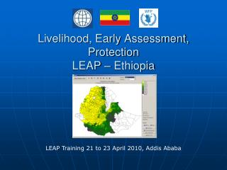 Livelihood, Early Assessment, Protection  LEAP � Ethiopia