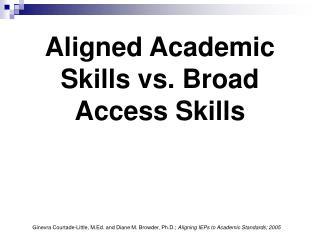 Aligned Academic Skills vs. Broad Access Skills