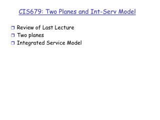 CIS679: Two Planes and Int-Serv Model