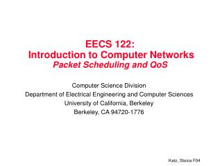 EECS 122:  Introduction to Computer Networks  Packet Scheduling and QoS