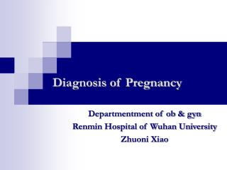 Diagnosis of Pregnancy
