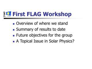 First FLAG Workshop